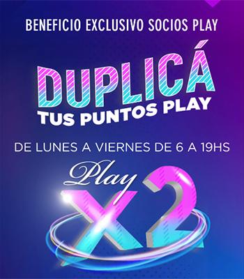 DUPLICÁ TUS PUNTOS PLAY